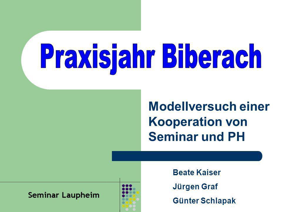 Praxisjahr Biberach Modellversuch einer Kooperation von Seminar und PH