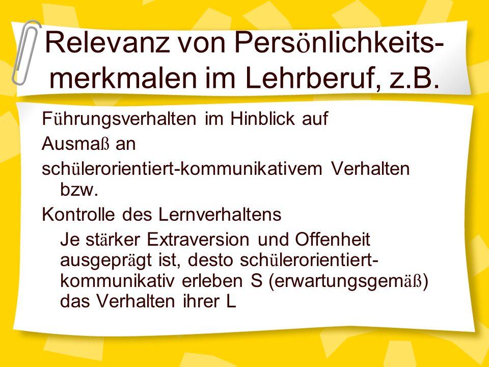 Relevanz von Persönlichkeits-merkmalen im Lehrberuf, z.B.