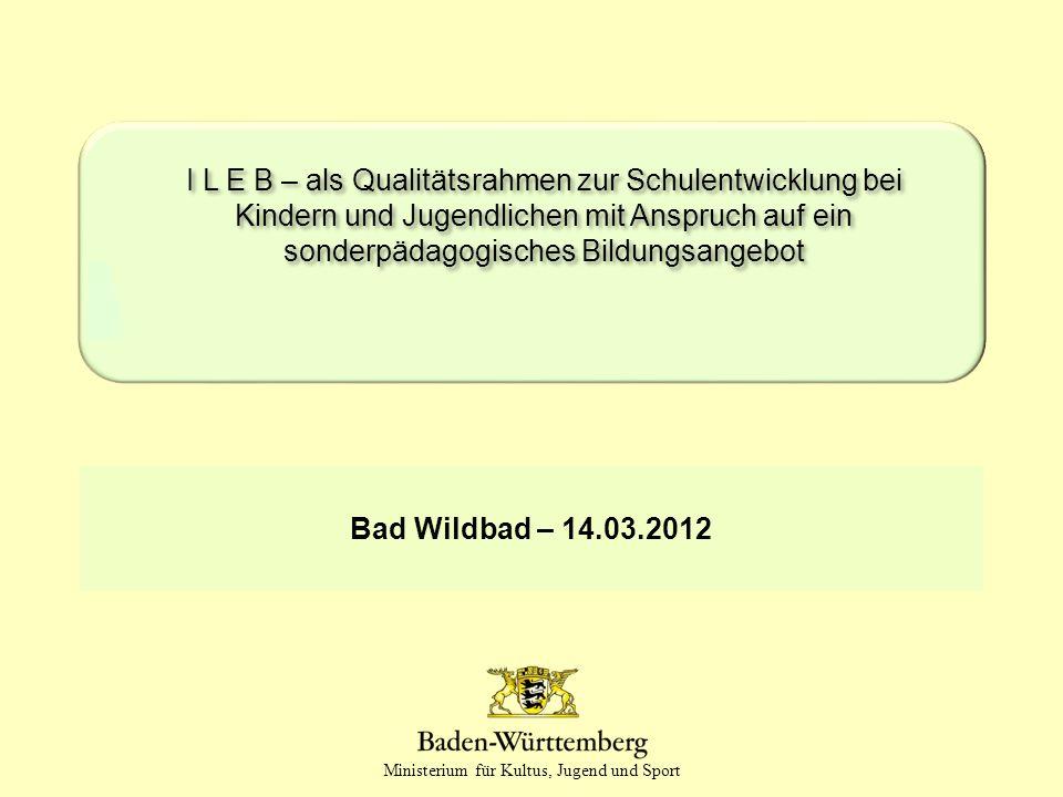 I L E B – als Qualitätsrahmen zur Schulentwicklung bei Kindern und Jugendlichen mit Anspruch auf ein sonderpädagogisches Bildungsangebot