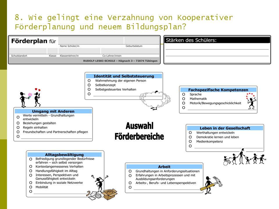 8. Wie gelingt eine Verzahnung von Kooperativer Förderplanung und neuem Bildungsplan