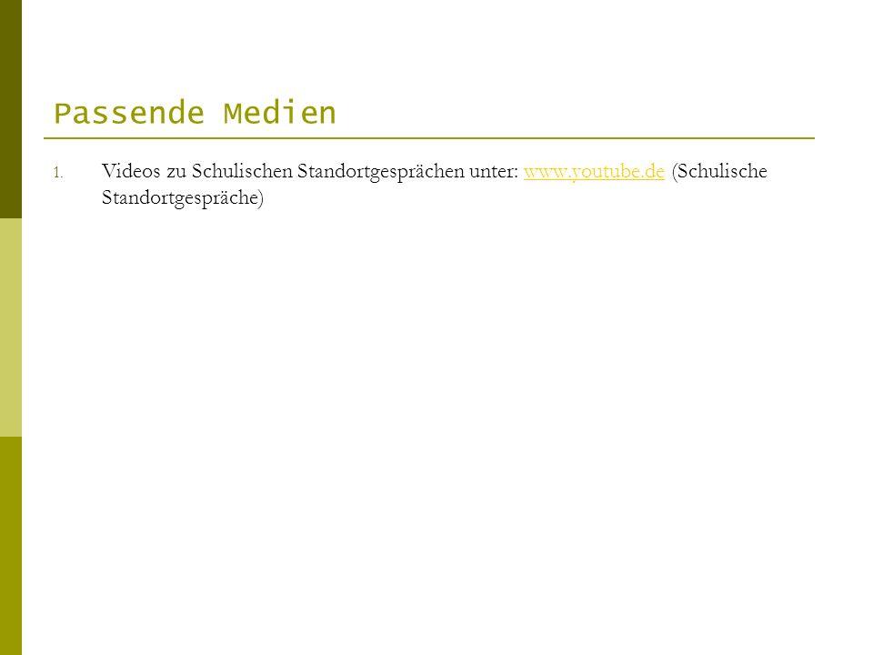 Passende Medien Videos zu Schulischen Standortgesprächen unter: www.youtube.de (Schulische Standortgespräche)