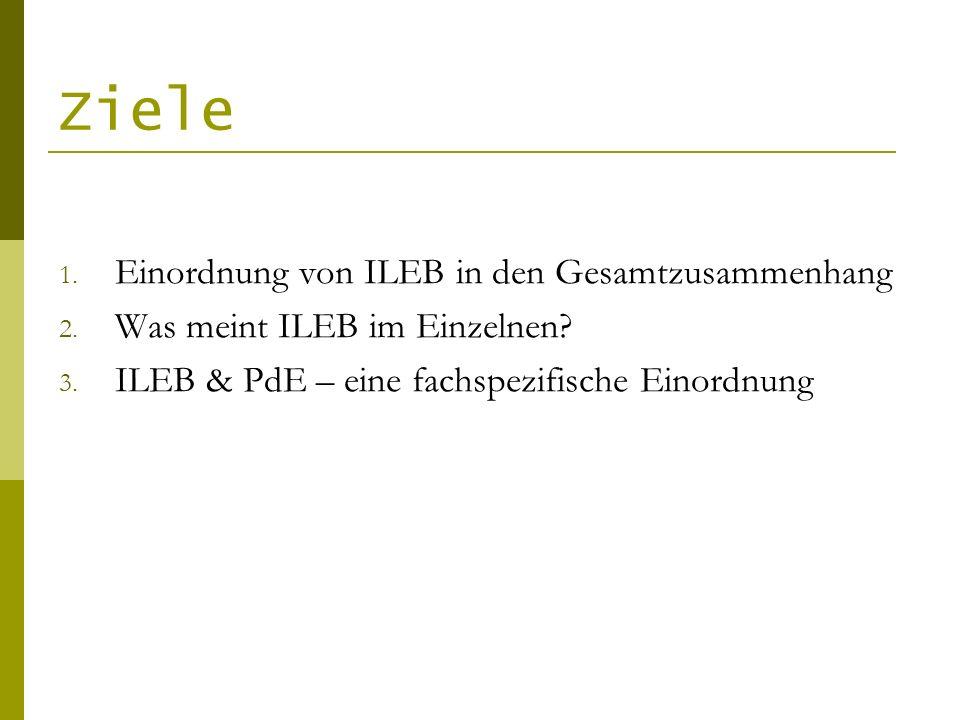 Ziele Einordnung von ILEB in den Gesamtzusammenhang
