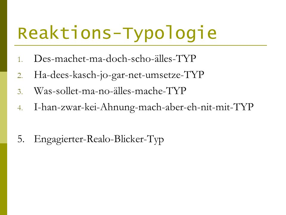 Reaktions-Typologie Des-machet-ma-doch-scho-älles-TYP