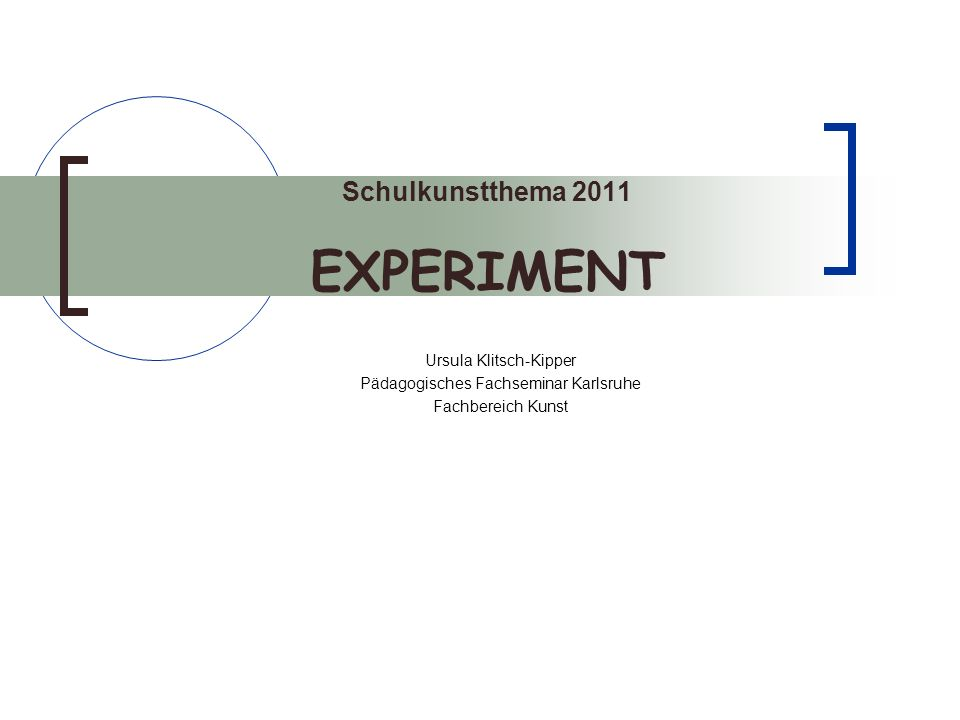 Schulkunstthema 2011 EXPERIMENT
