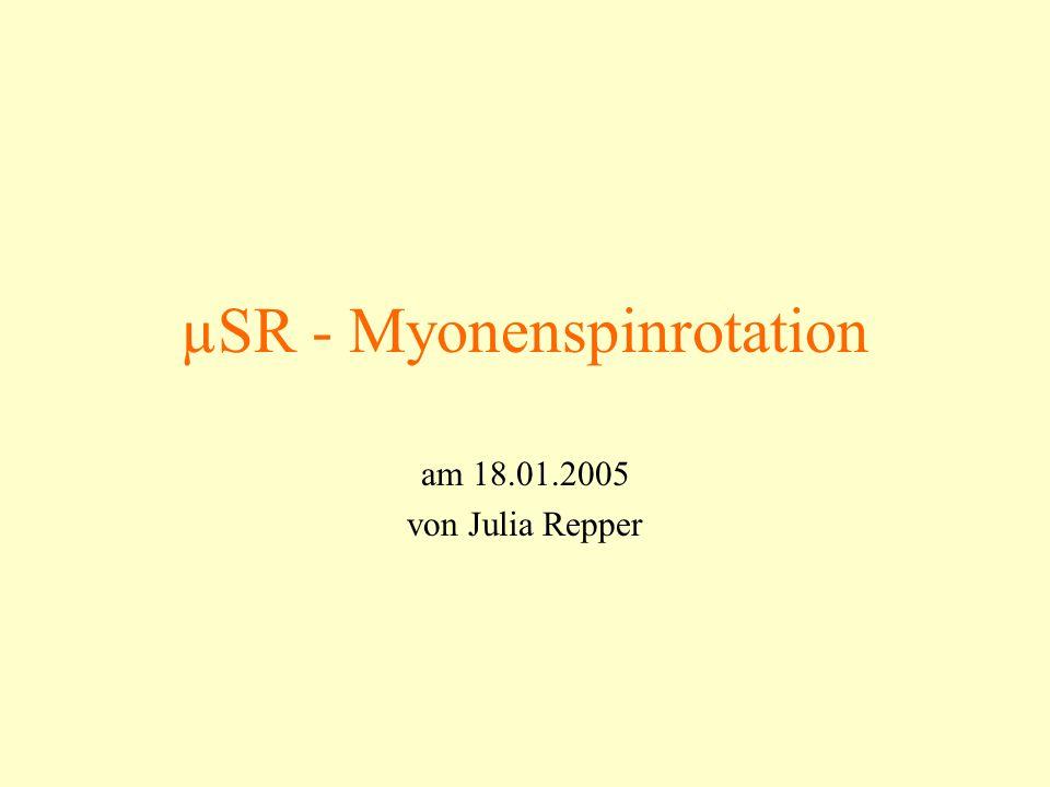 µSR - Myonenspinrotation