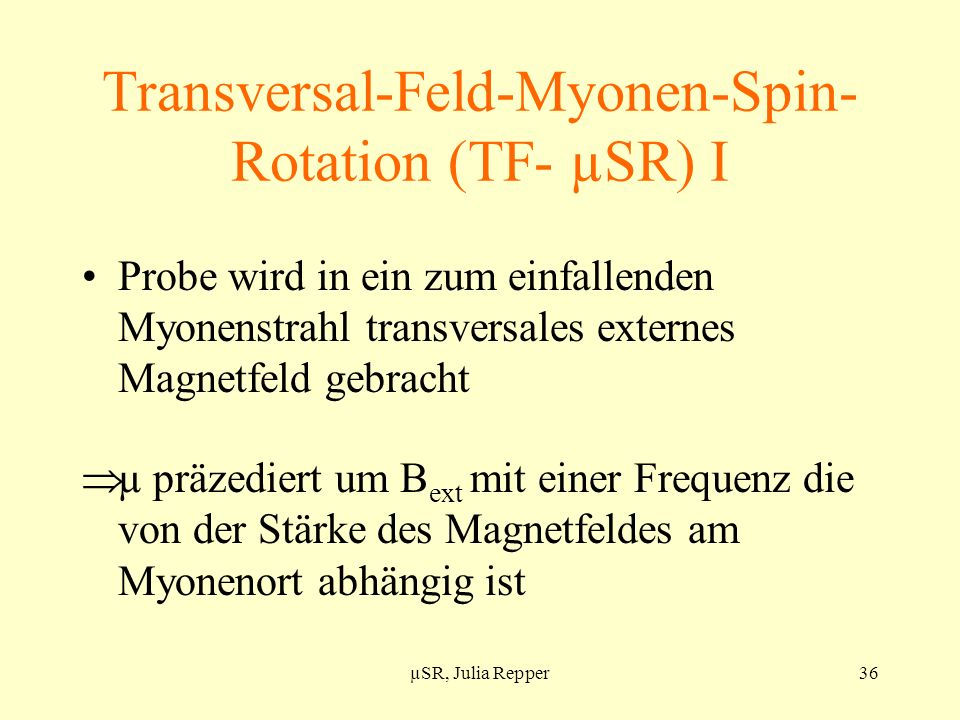 Transversal-Feld-Myonen-Spin-Rotation (TF- µSR) I