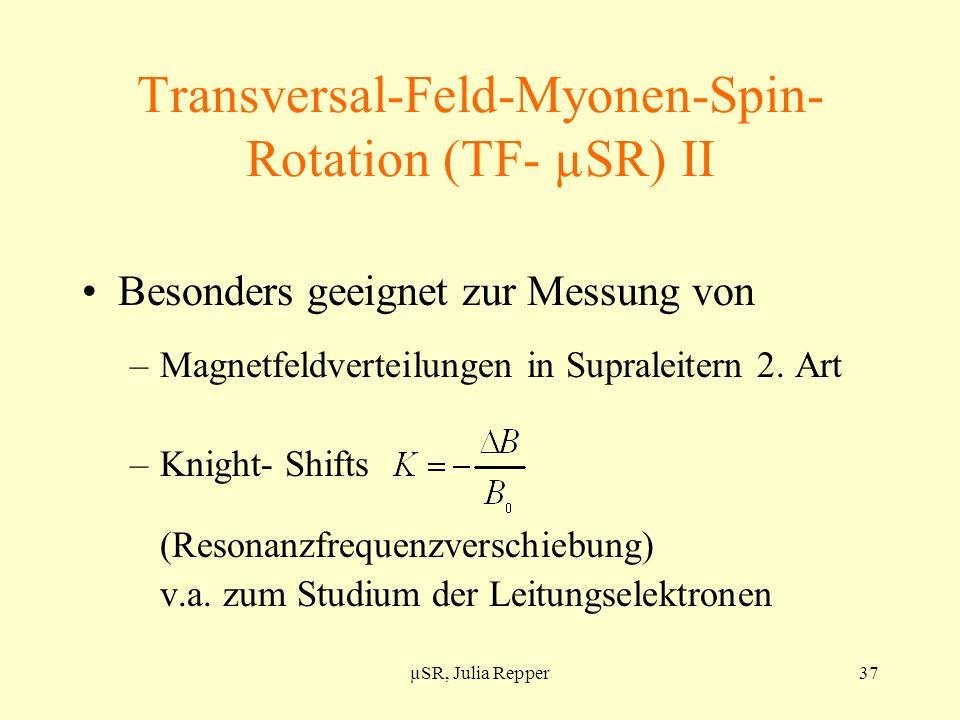Transversal-Feld-Myonen-Spin-Rotation (TF- µSR) II