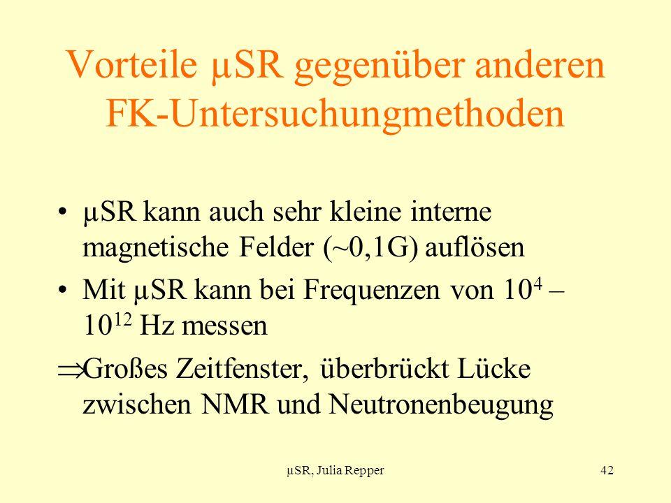 Vorteile µSR gegenüber anderen FK-Untersuchungmethoden