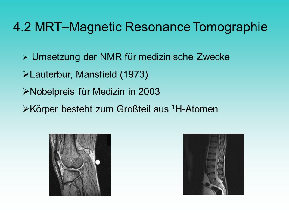 4.2 MRT–Magnetic Resonance Tomographie