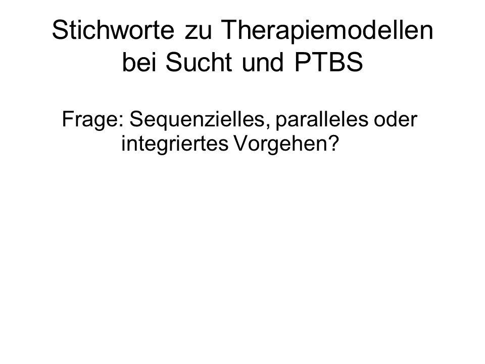 Stichworte zu Therapiemodellen bei Sucht und PTBS