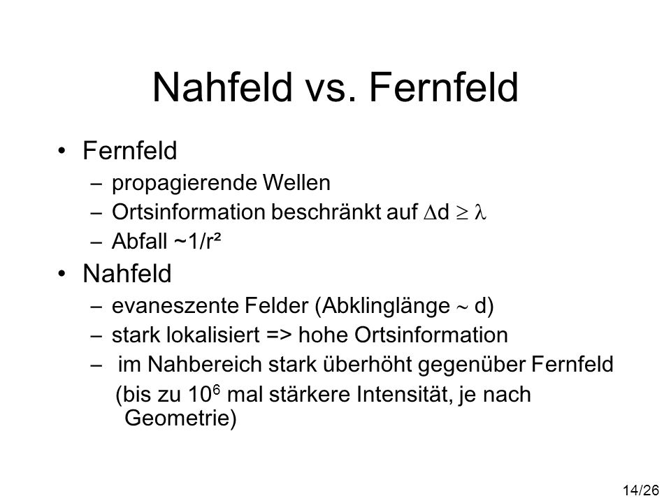 Nahfeld vs. Fernfeld Fernfeld Nahfeld propagierende Wellen
