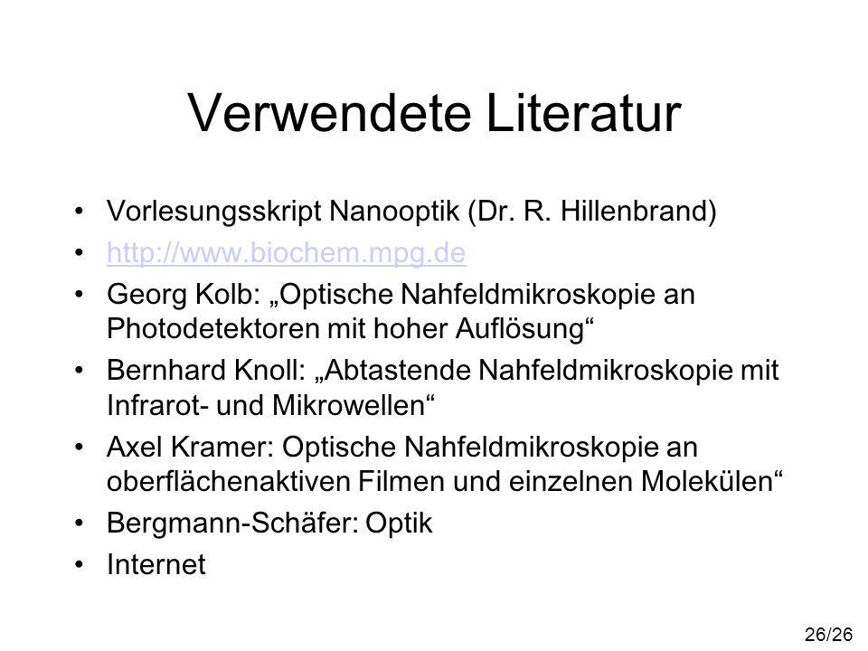 Verwendete Literatur Vorlesungsskript Nanooptik (Dr. R. Hillenbrand)