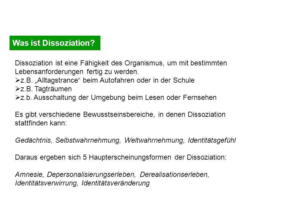 Was ist Dissoziation Dissoziation ist eine Fähigkeit des Organismus, um mit bestimmten Lebensanforderungen fertig zu werden.