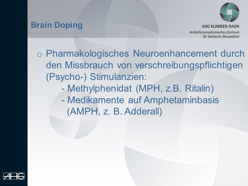 - Methylphenidat (MPH, z.B. Ritalin)