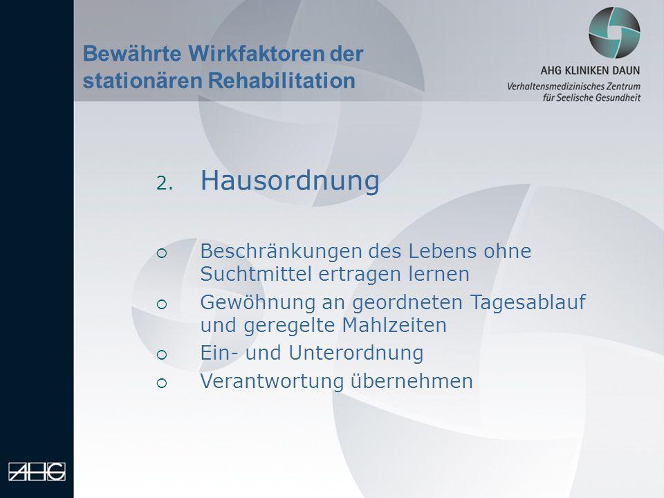 Hausordnung Bewährte Wirkfaktoren der stationären Rehabilitation