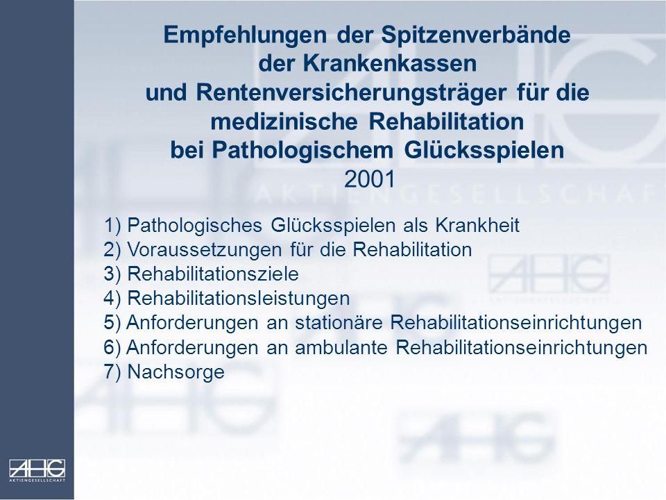 Empfehlungen der Spitzenverbände der Krankenkassen und Rentenversicherungsträger für die medizinische Rehabilitation bei Pathologischem Glücksspielen 2001