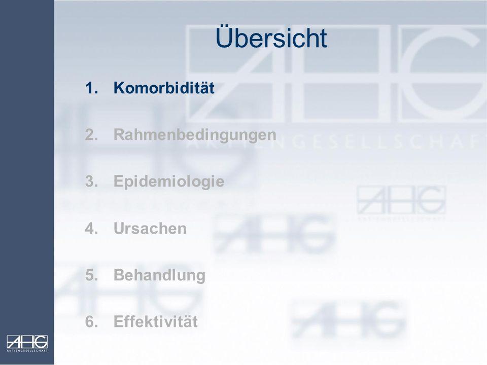 Übersicht Komorbidität 2. Rahmenbedingungen 3. Epidemiologie Ursachen