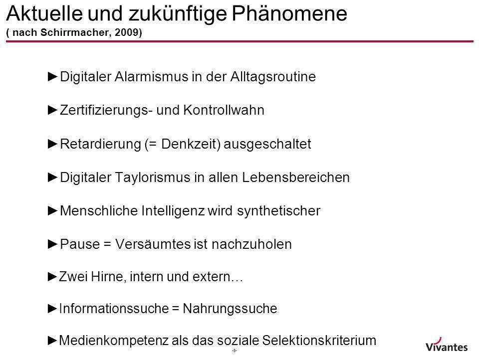 Aktuelle und zukünftige Phänomene ( nach Schirrmacher, 2009)