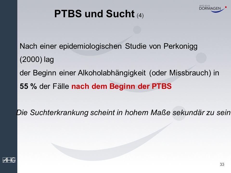 PTBS und Sucht (4) Nach einer epidemiologischen Studie von Perkonigg (2000) lag.