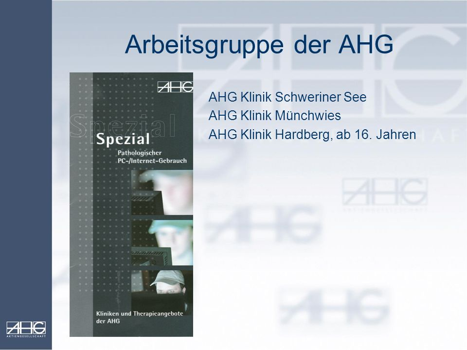Arbeitsgruppe der AHG AHG Klinik Schweriner See AHG Klinik Münchwies