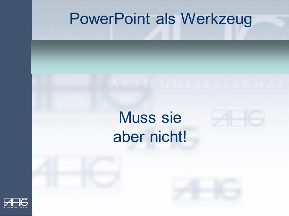 PowerPoint als Werkzeug