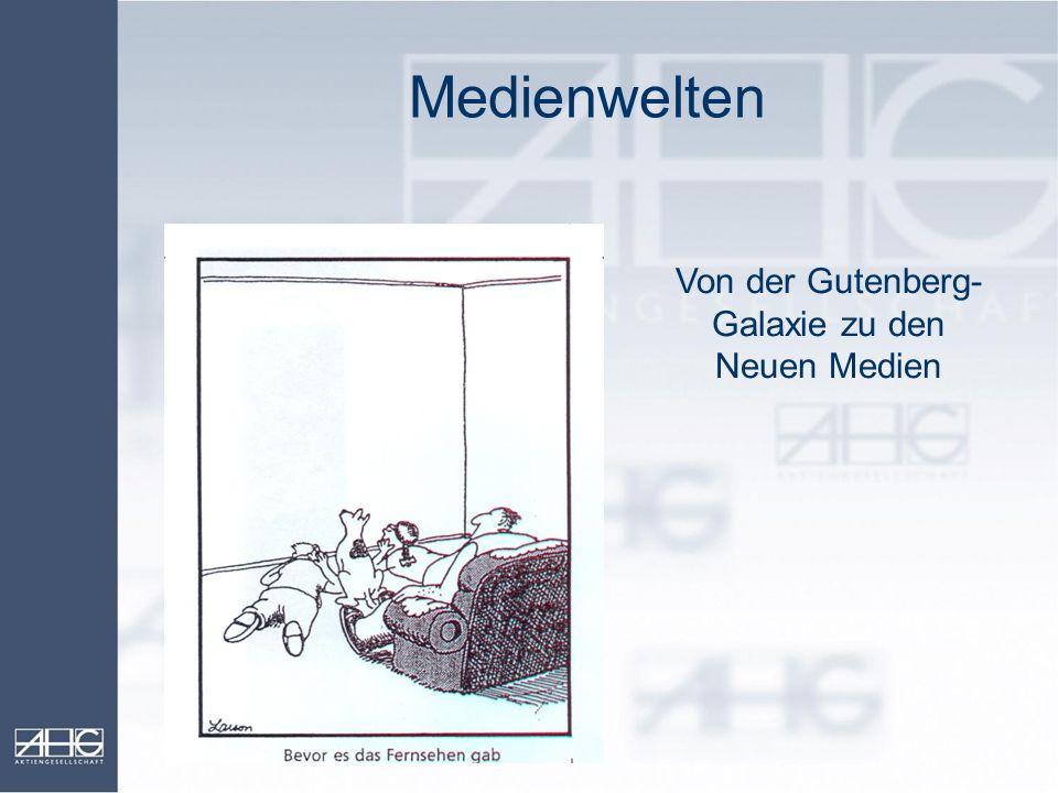 Von der Gutenberg-Galaxie zu den Neuen Medien