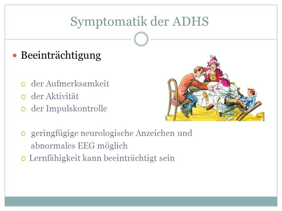 Symptomatik der ADHS Beeinträchtigung der Aufmerksamkeit der Aktivität
