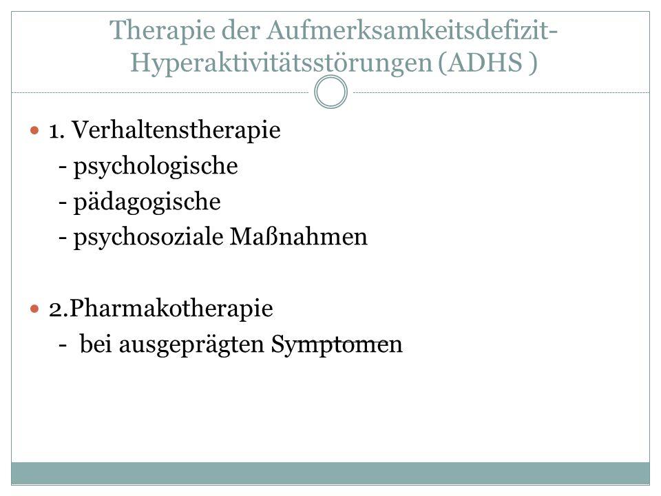 Therapie der Aufmerksamkeitsdefizit-Hyperaktivitätsstörungen (ADHS )