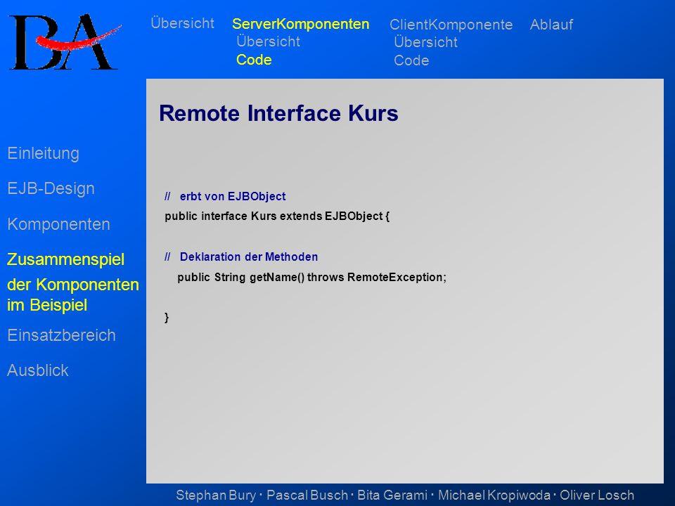 Remote Interface Kurs Einleitung EJB-Design Komponenten Zusammenspiel