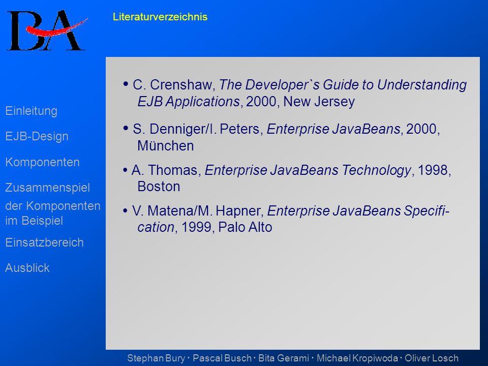  S. Denniger/I. Peters, Enterprise JavaBeans, 2000, München