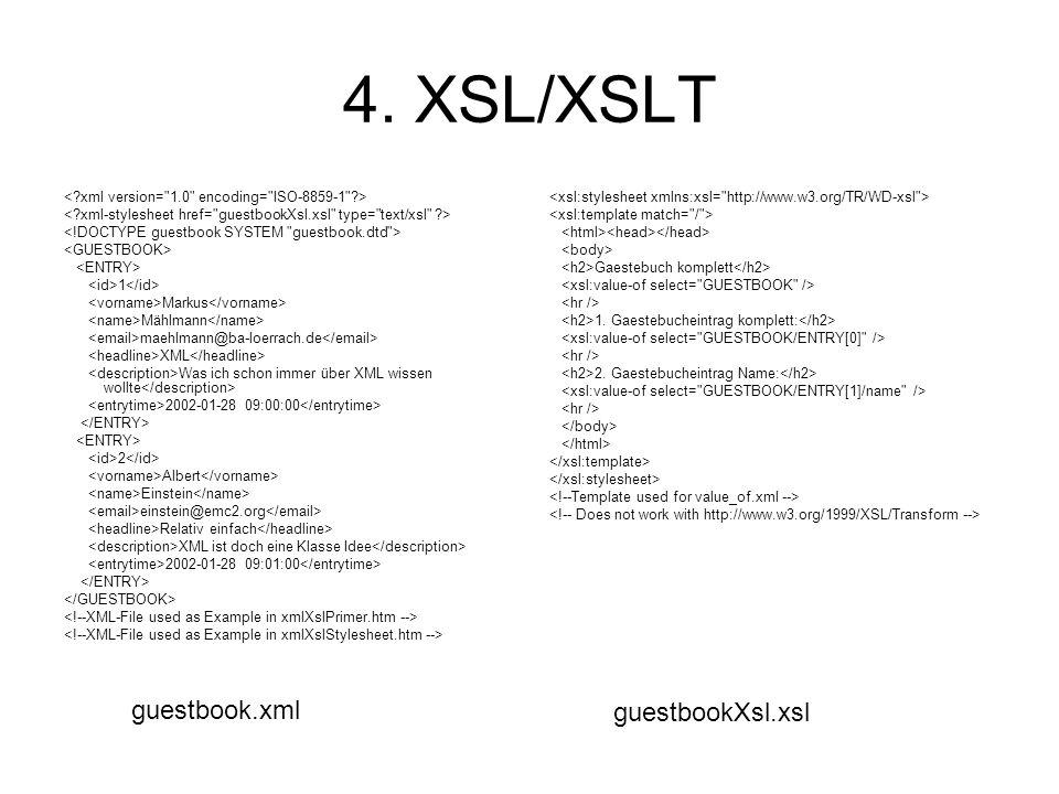 4. XSL/XSLT guestbook.xml guestbookXsl.xsl