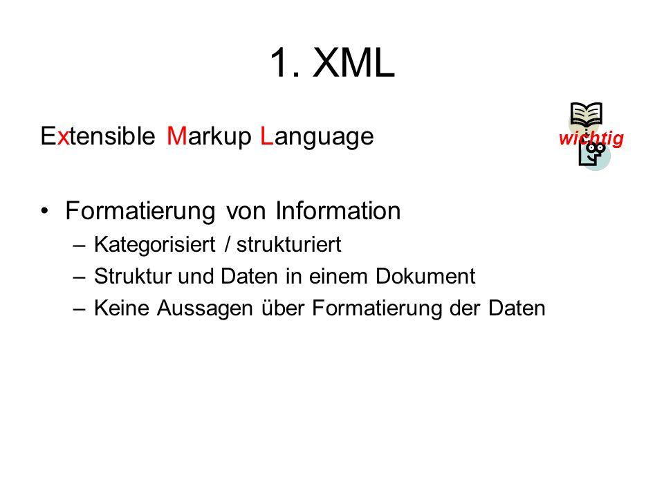1. XML Extensible Markup Language Formatierung von Information