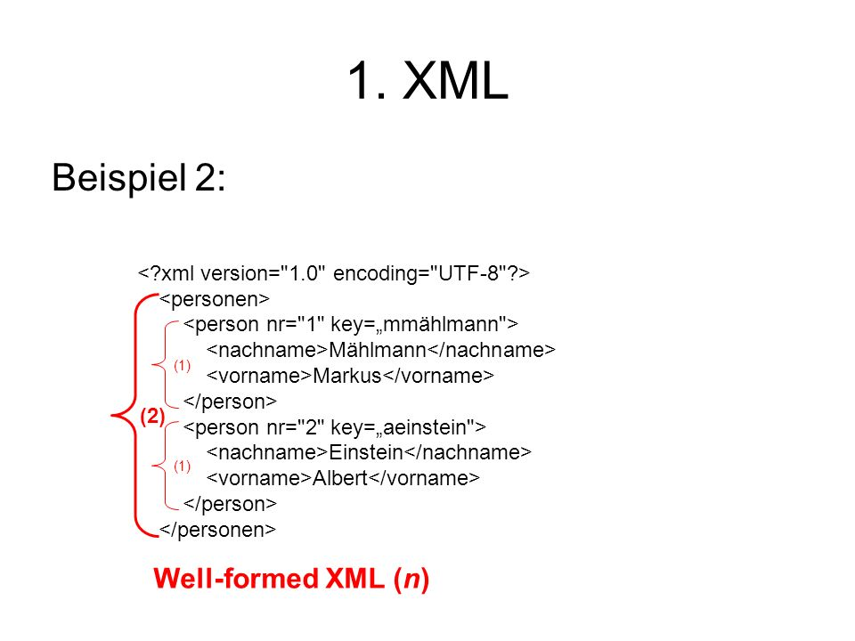1. XML Beispiel 2: Well-formed XML (n)