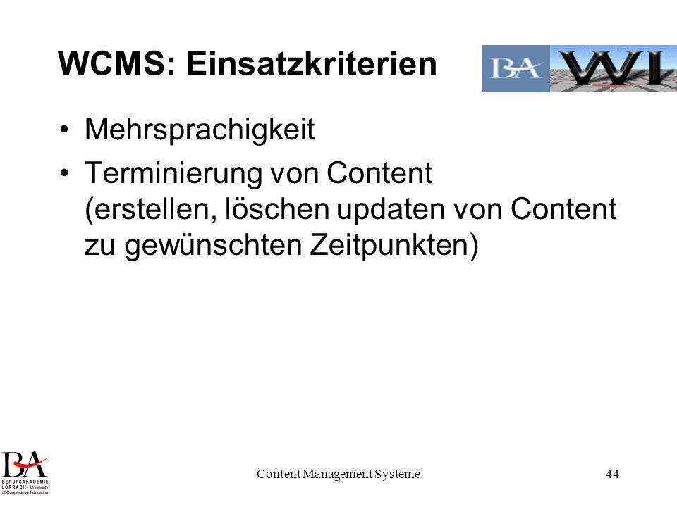 WCMS: Einsatzkriterien