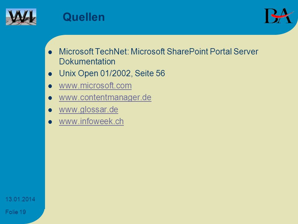 Quellen Microsoft TechNet: Microsoft SharePoint Portal Server Dokumentation. Unix Open 01/2002, Seite 56.