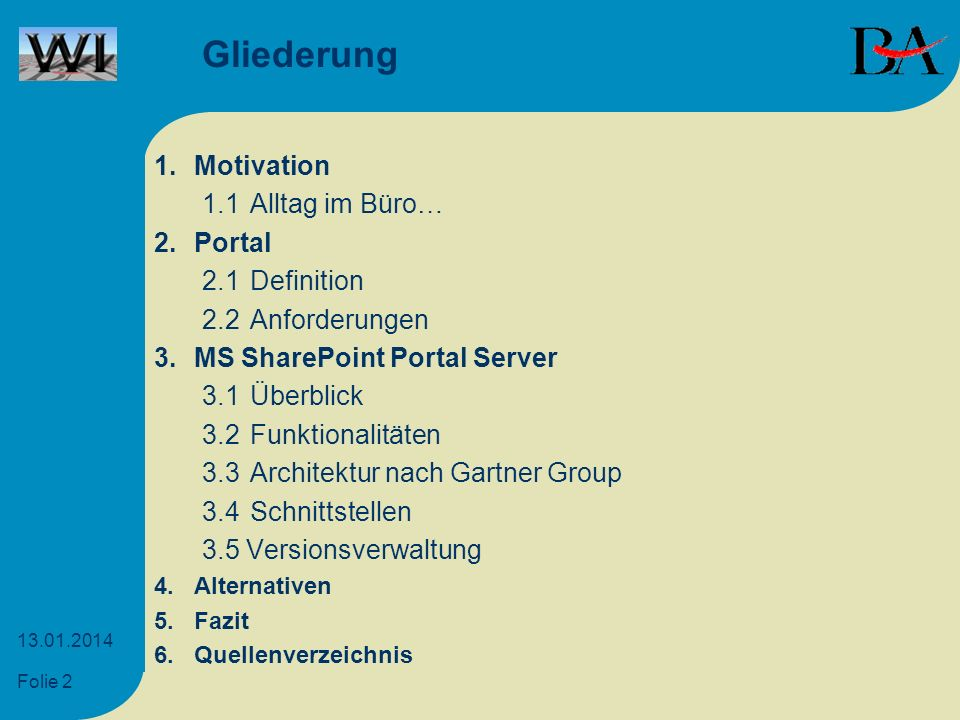 Gliederung 1. Motivation 1.1 Alltag im Büro… 2. Portal 2.1 Definition