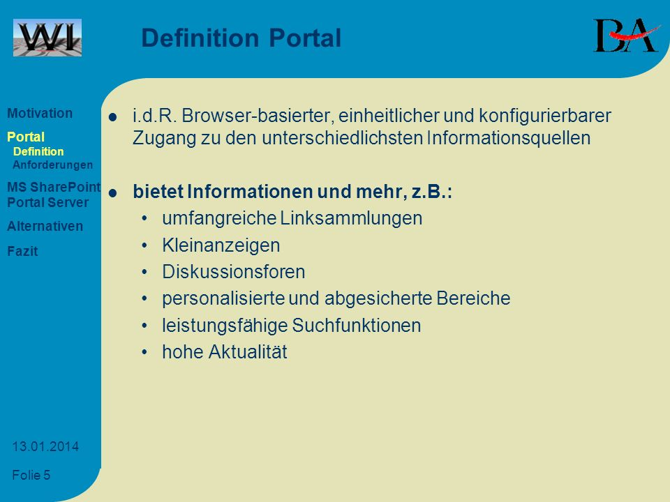 Definition Portal Motivation. Portal. Definition. Anforderungen. MS SharePoint. Portal Server.