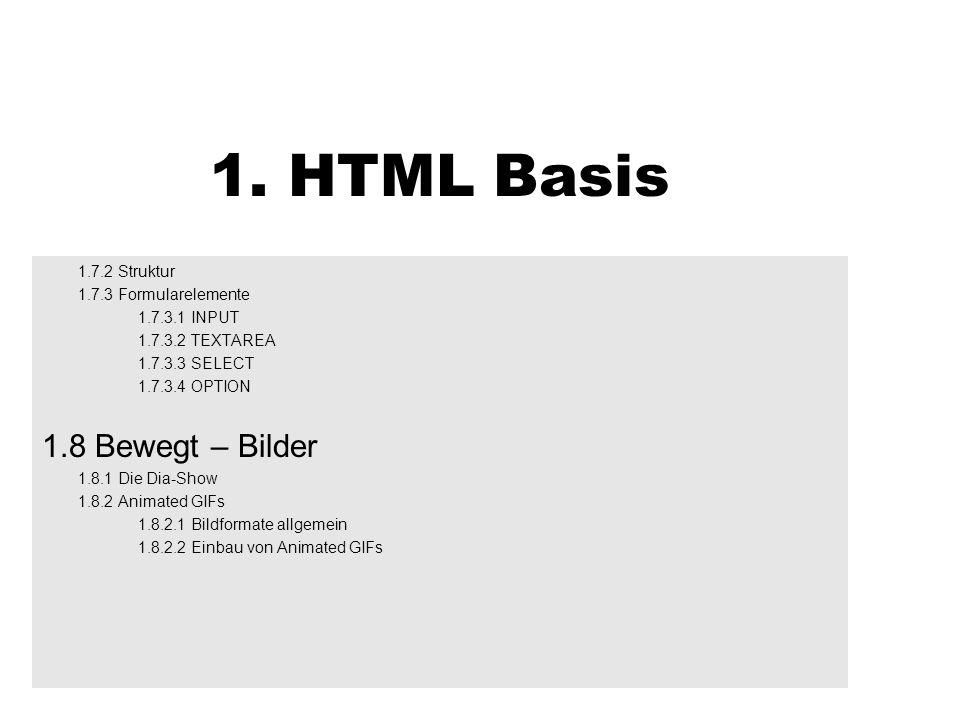 1. HTML Basis 1.8 Bewegt – Bilder 1.7.2 Struktur