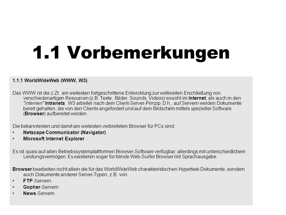 1.1 Vorbemerkungen 1.1.1 WorldWideWeb (WWW, W3)