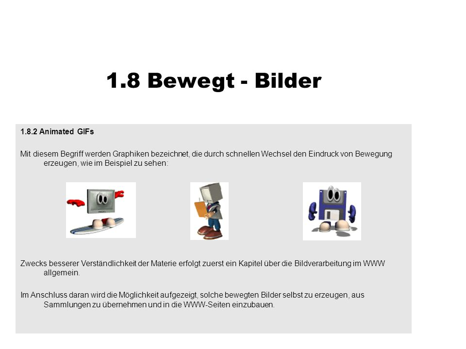 1.8 Bewegt - Bilder 1.8.2 Animated GIFs