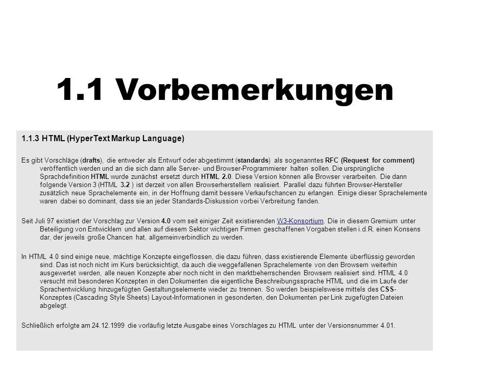 1.1 Vorbemerkungen 1.1.3 HTML (HyperText Markup Language)