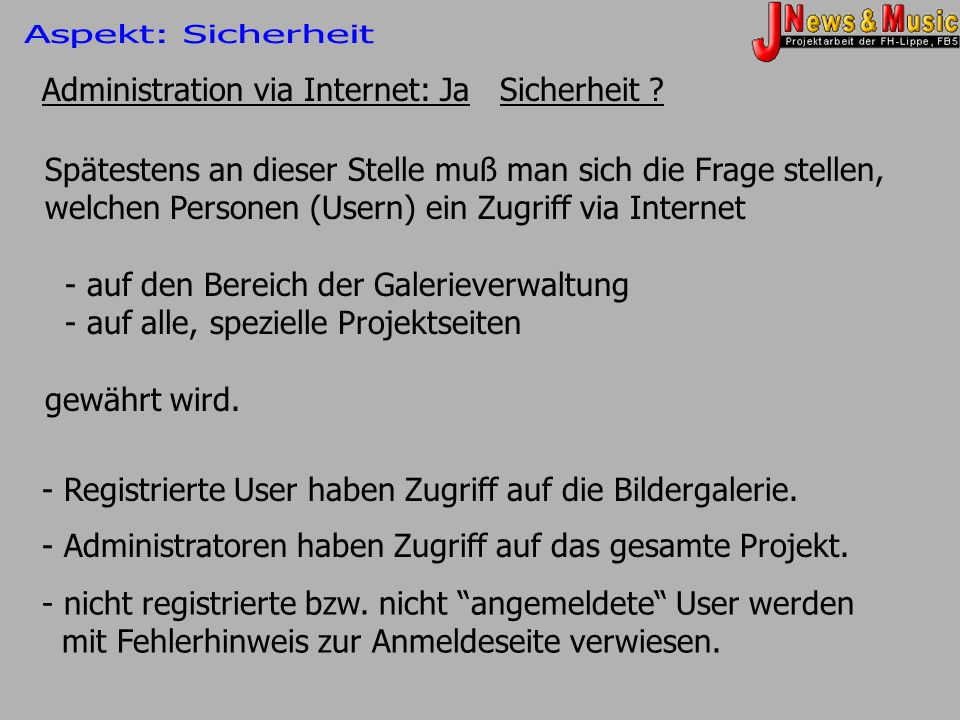 Aspekt: Sicherheit Administration via Internet: Ja Sicherheit