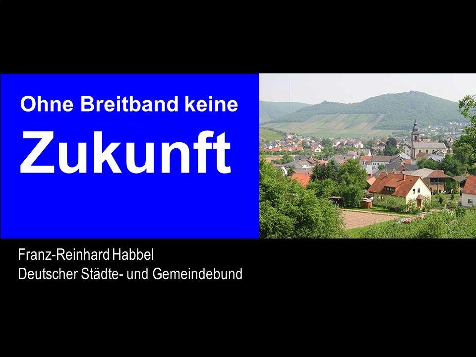 Zukunft Ohne Breitband keine Franz-Reinhard Habbel