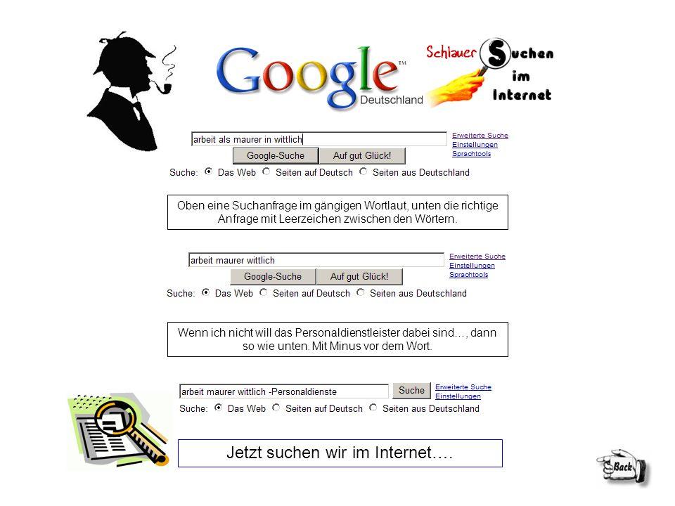 Jetzt suchen wir im Internet….