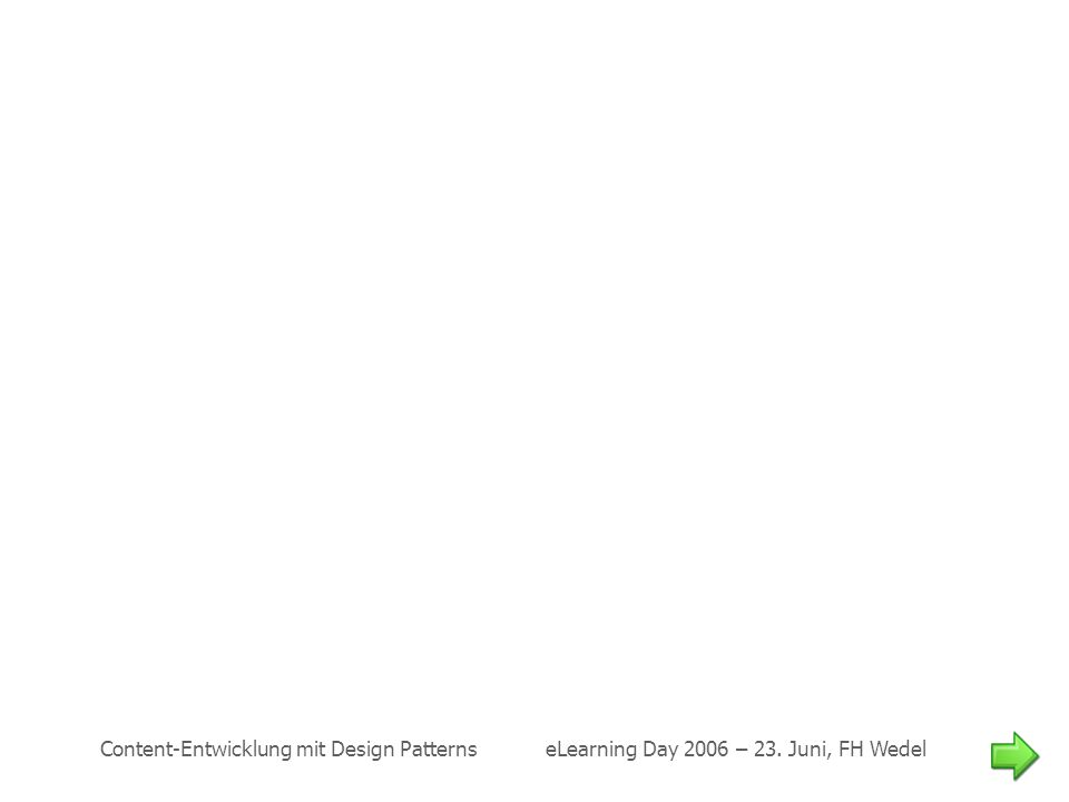 Content-Entwicklung mit Design Patterns eLearning Day 2006 – 23