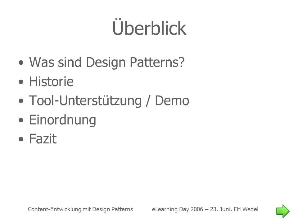 Überblick Was sind Design Patterns Historie Tool-Unterstützung / Demo