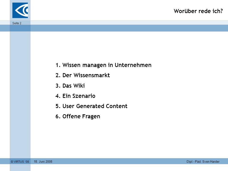 Worüber rede ich 1. Wissen managen in Unternehmen. 2. Der Wissensmarkt. 3. Das Wiki. 4. Ein Szenario.