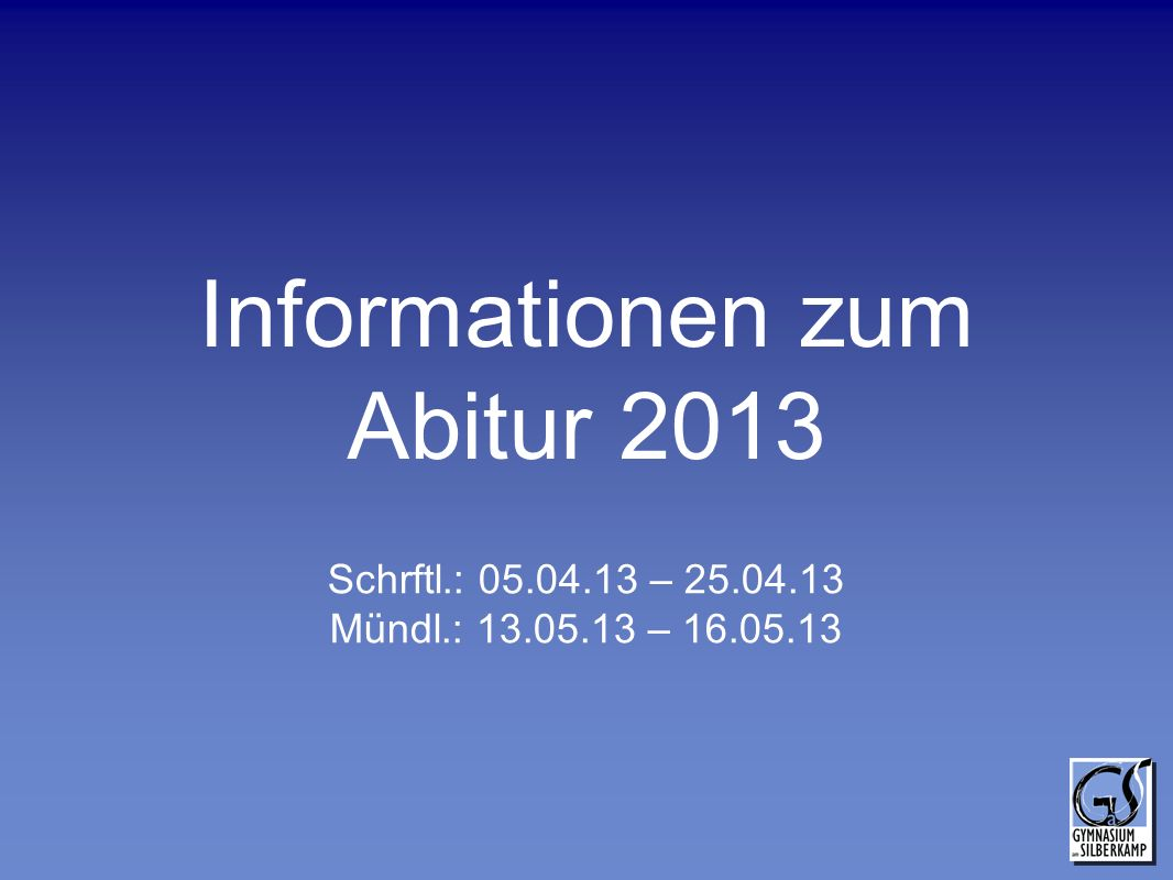 Informationen zum Abitur 2013