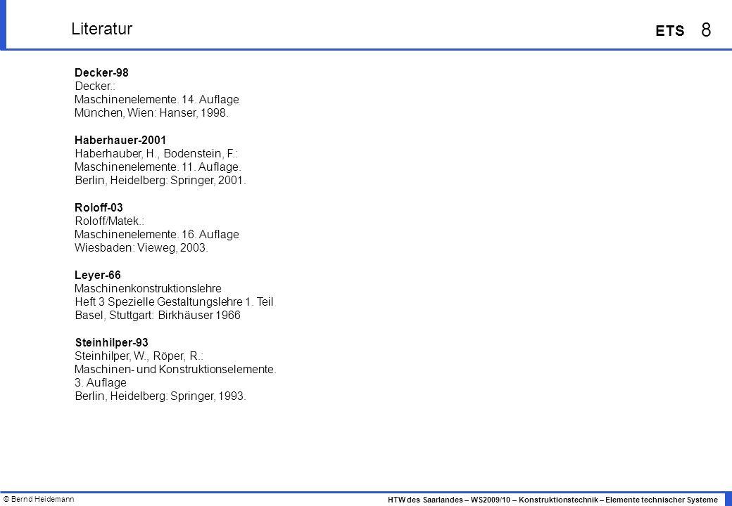 Literatur Decker-98 Decker.: Maschinenelemente. 14. Auflage
