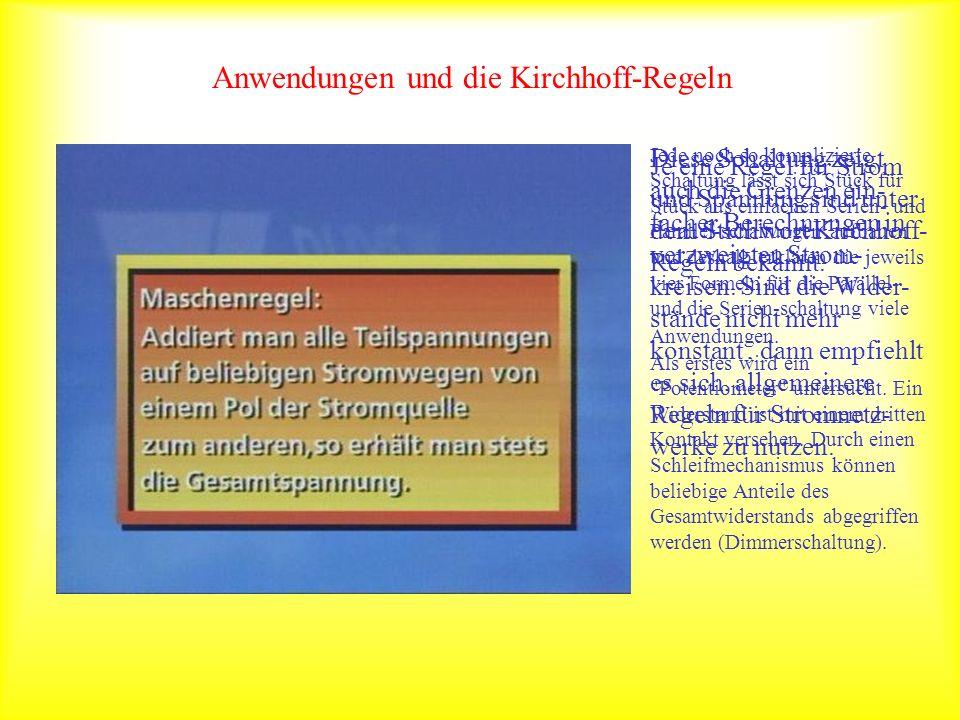 Anwendungen und die Kirchhoff-Regeln